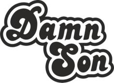 Damn Son Sticker Free CDR Vectors Art