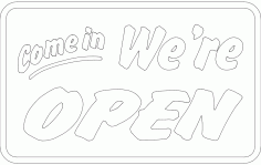 Come In We Are Open Sign Board Free DXF File
