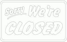 Sorry We Are Closed Sign Free DXF File