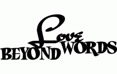 Love Beyond Words Free DXF File