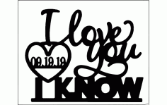 I Love You I Know Free DXF File