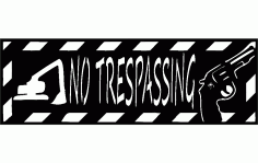 Backhoe No Trespassing 12×36 Free DXF File